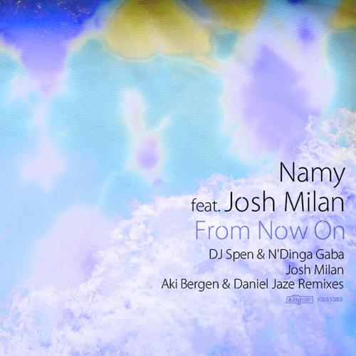 Namy feat. Josh Milan - From Now On (DJ Spen & N'Dinga Gaba Remix)