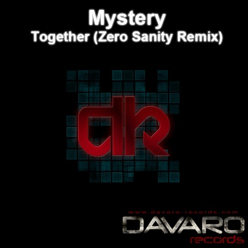 Mystery - Together (Zero Sanity Remix)