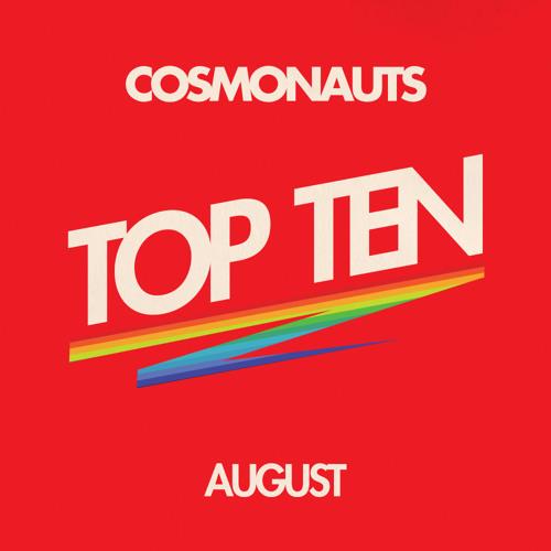 Cosmonauts-August Top Ten Mix