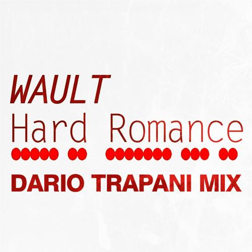 Wault - Hard Romance (Dario Trapani Extended Mix)