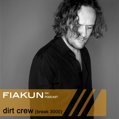 Fiakun Podcast 024 - Dirt Crew (Break 3000)