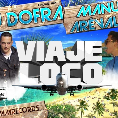 """Dofra &. Manu Arévalo - Viaje Loco """"Official Promo"""""""