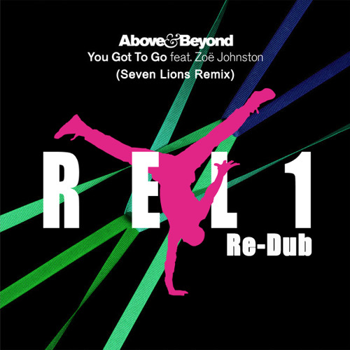 Above & Beyond - You Got To Go (Seven Lions Rmx)(REL1 Re-Dub)
