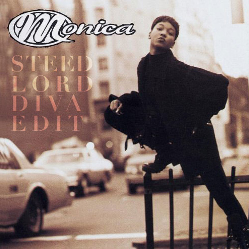Monica - B4 U Walk Out Of My Life (Steed Lord Diva Edit #2)