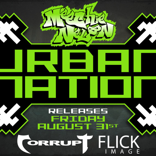 Meechie Nelson - #UrbanNation (prod by Meechandkellz & dj  corrupt)