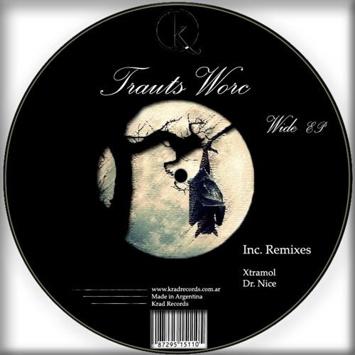 Trauts Worc - Wide Shut (Xtramol remix) [Released 11-09-2012 Krad Records]