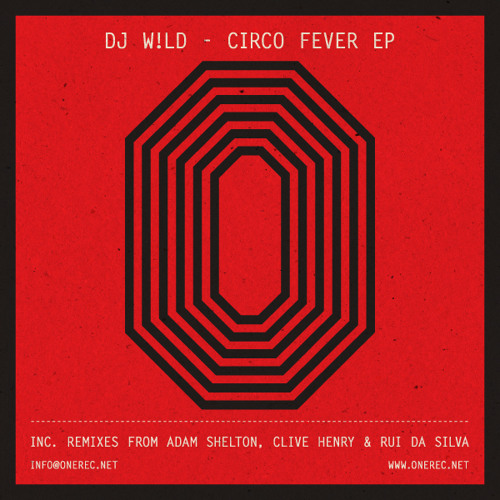 DJ W!LD / CIRCO FEVER / ADAM SHELTON REMIX / ONE RECORDS