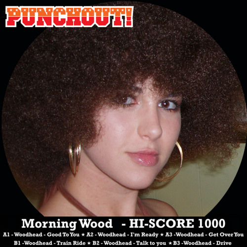 Woodhead - Drive (Punchout! Recordings) Morning Wood