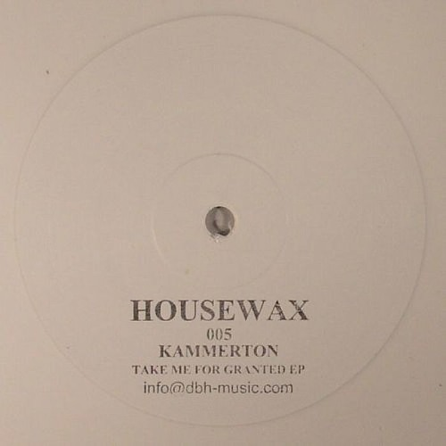 kammerton - take me for granted [housewax 005]