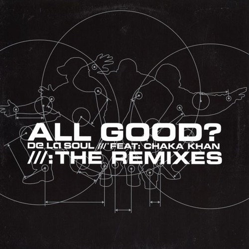 De La Soul with Chaka Khan - 'All Good? (QBoy's Further Mix)'