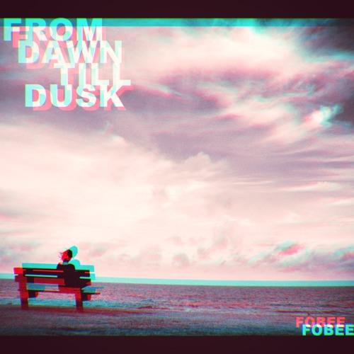 Fobee - From Dusk Till Dawn