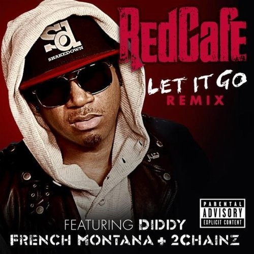 "Red Cafe - ""Let It Go"" (Remix)"