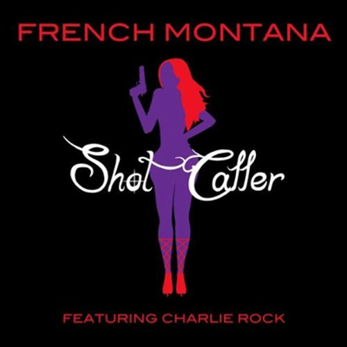 "French Montana - ""Shot Caller"""
