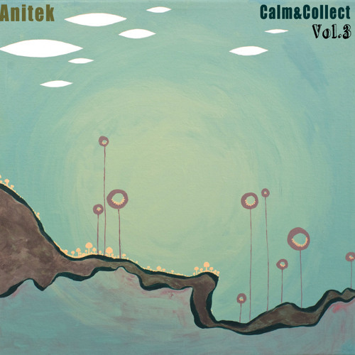 Anitek - Calm & Collect Vol.3