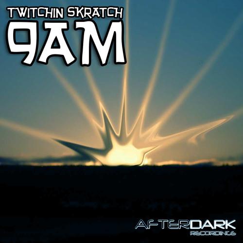 Twitchin Skratch - 9am (Michael Otten Rmx) out now on Afterdark Records Chicago