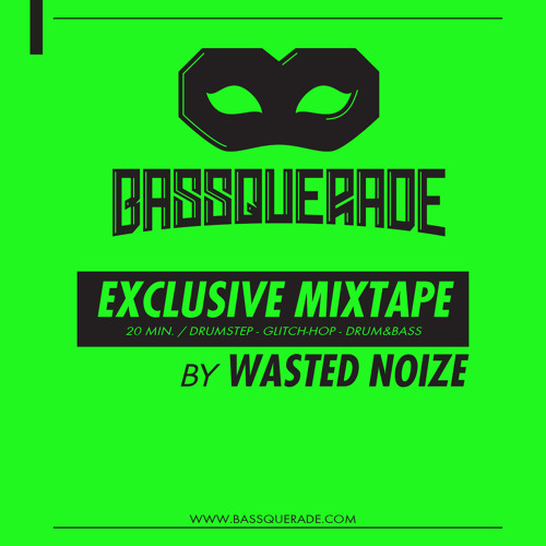 Wasted Noize - Bassquerade Exclusive Mixtape