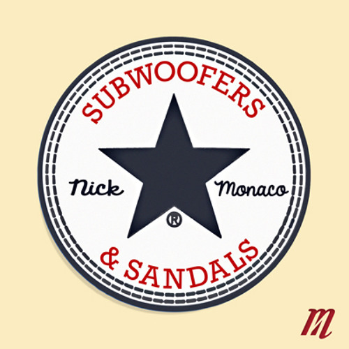 Nick Monaco - Subwoofers and Sandals Mix