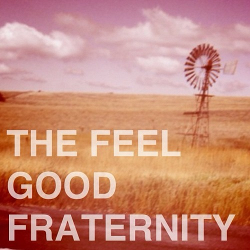 For Our Hero - The Feel Good Fraternity