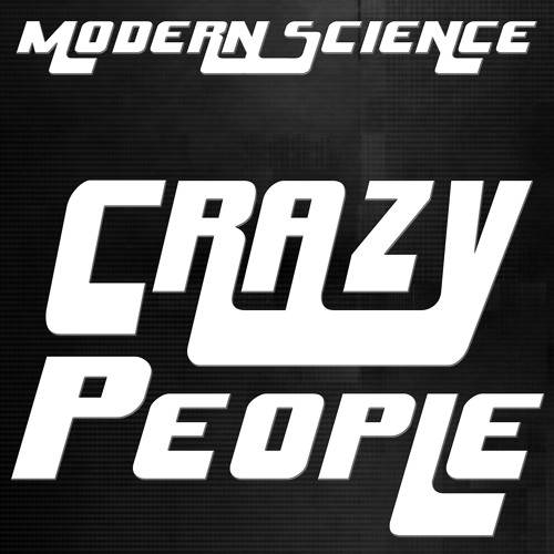Crazy People by Modern Science