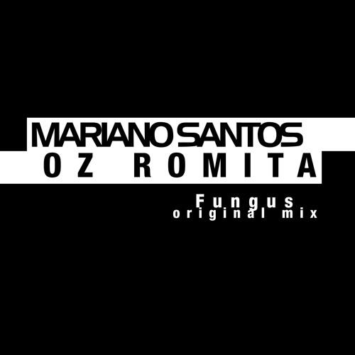 Fungus (Original Mix) - Oz Romita & Mariano Santos (Label To Confirm)