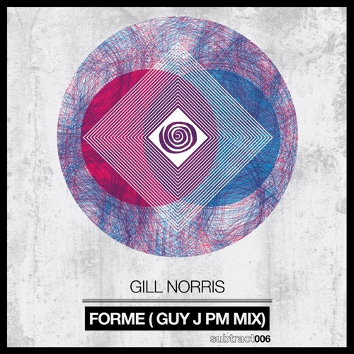 01. Gill Norris - Forme (Guy J PM Mix) Lossless