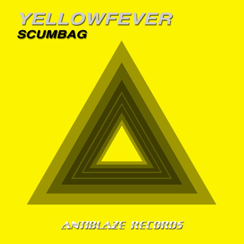 YellowFever - Scumbag OUT NOW!