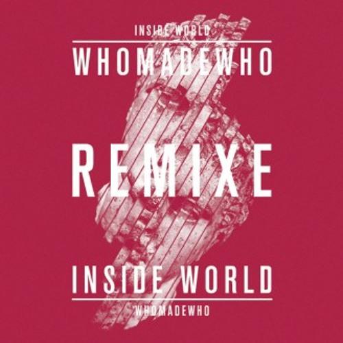 WhoMadeWho - Inside World (Daniel Maloso Remix)