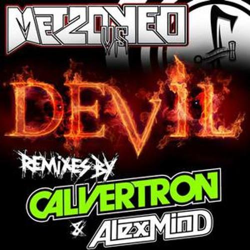 Metzo Vs Yeo - Devil (Calvertron Remix) CLIP