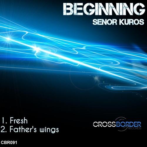 Senor Kuros - Fathers Wings (crossborder records)