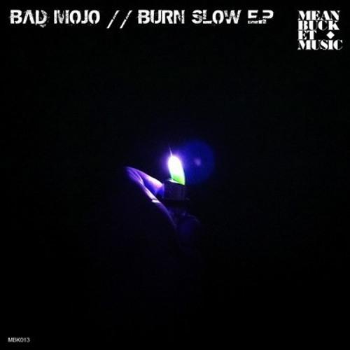 Bad Mojo - Burn Slow (Allmostt Remix) FREE DL VIA XLR8R [Out Now on Meanbucket Records]