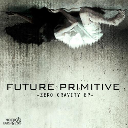 Future Primitive - Zero Gravity