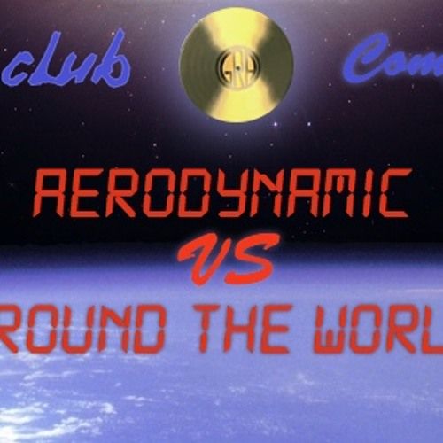 Aerodynamic VS Around The World (Daftclub.fr Remix Competition demo)