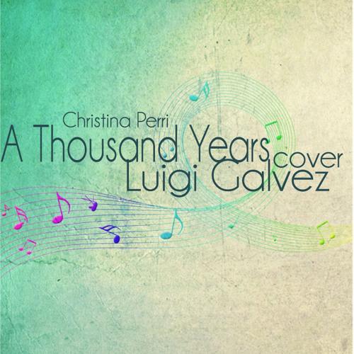 A Thousand Years (Christina Perri) Cover - Luigi Galvez