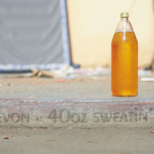S. Devon - 40oz Sweatin' (Prod by. Vicktory Tracks)