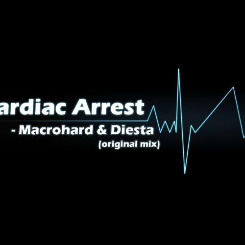 Cardiac Arrest (Original Mix) - Macrohard & Diesta