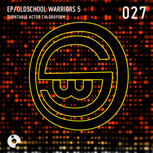 Acid Dominator - Oldschool Warriors 5 EP - Turntable Actor Chloroform