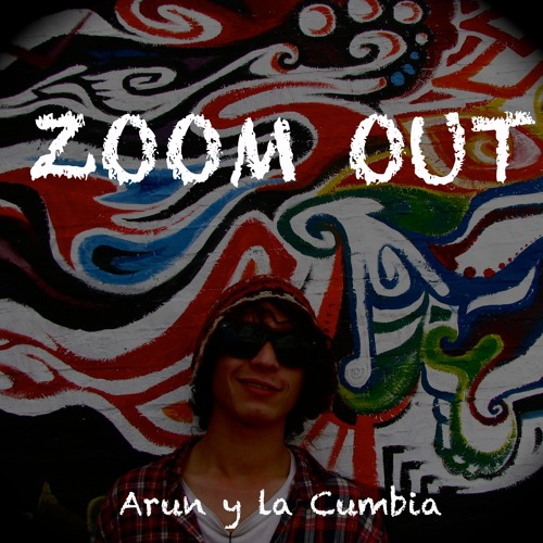 Arun y la Cumbia-Zoom Out (DL in description)