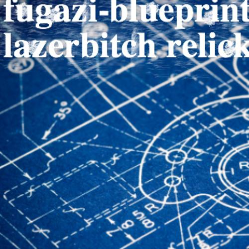 Fugazi - Blueprint (Lazerbitch Relick)
