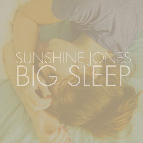 Big Sleep - Sunshine Jones