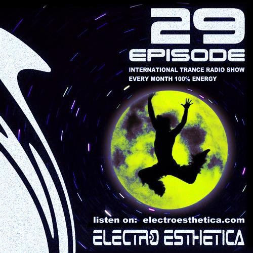 Electro Esthetica - Trance Show  EPISODE - 029