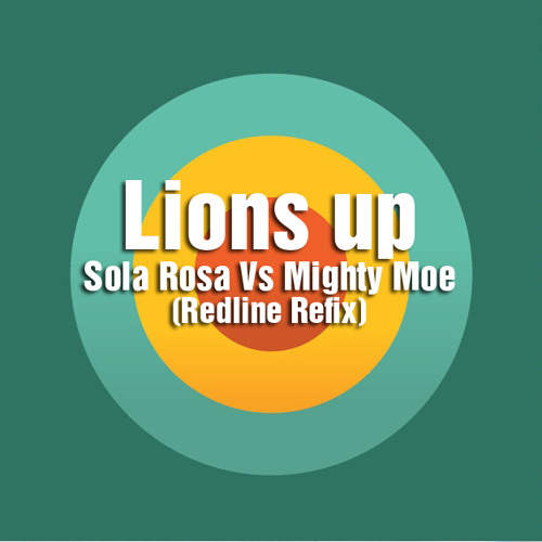Lions up - Sola Rosa vs Mighty Moe (Redline refix) D/L link in description