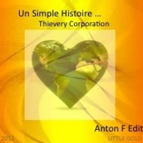 Thievery Corporation - Un Simple Histoire (Anton F Edit)