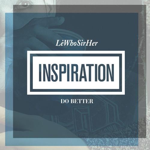 Inspiration (Do Better)