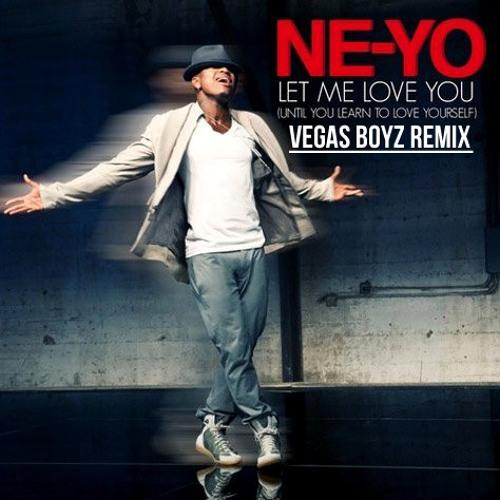 Vegas Boyz ft Ne-Yo - Let Me Love You (Until You Learn to Love Yourself)