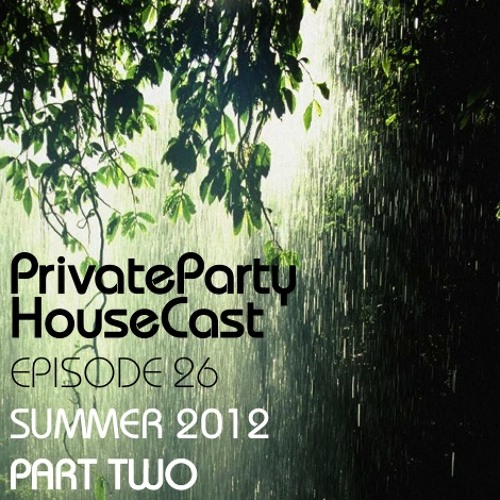 PrivateParty HouseCast Summer 2012 (Part 2)