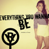 Everything You Wanna Be
