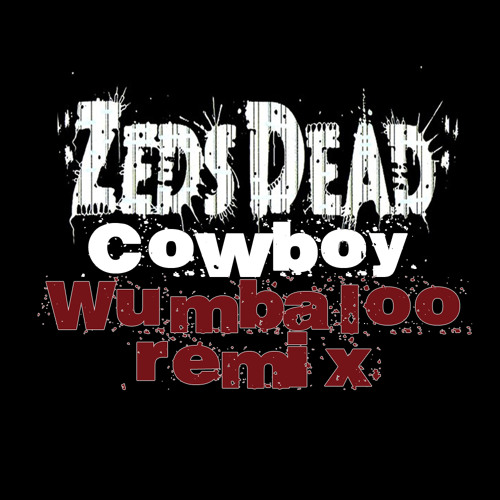 Zeds Dead - Cowboy (WL Remix) VOTE IT ON BEATPORT (LINK IN DESCRIPTION)!