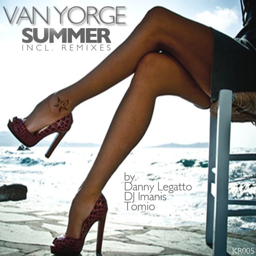 Van Yorge - Summer (Danny Legatto Uplifting Trance Remix) [KR005]