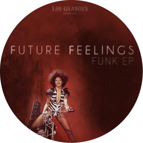 [GRAN 012] FUTURE FEELINGS - Funk EP (PREVIEW)