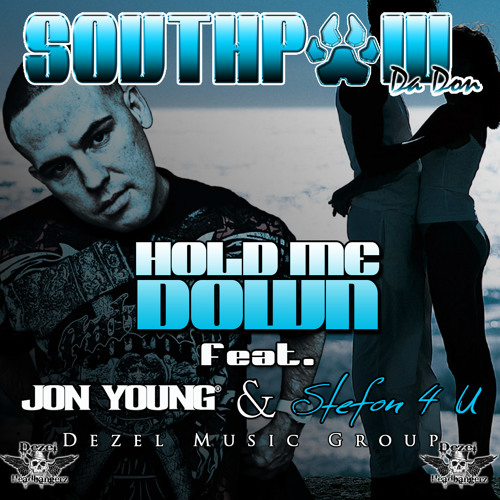 HOLD ME DOWN feat Jon Young & Stefon 4 U